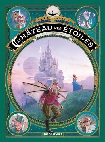Le château des étoiles Tome 5 De Mars à Paris