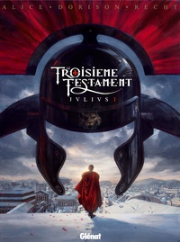 Alex Alice et Xavier Dorison - Le Troisième Testament : Julius Tome 1 : .