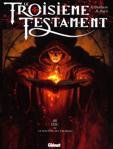 Alex Alice et Xavier Dorison - Le Troisième Testament Tome 3 : Luc ou le souffle du taureau.