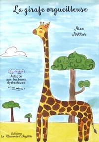 Alex Arthur - La girafe orgueilleuse - D'après un conte africain.