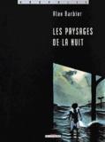 Alex Barbier - Les paysages de la nuit.