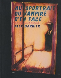 Alex Barbier - Lettres au maire de V. Tome 2 : Auroportrait du vampire d'en face.