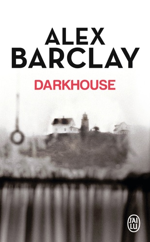 Alex Barclay - Darkhouse.