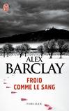 Alex Barclay - Froid comme le sang.