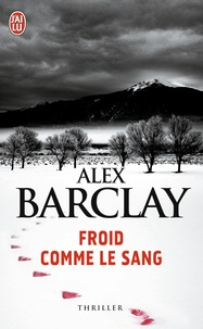 Alex Barclay - Froid comme le sang.