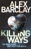 Alex Barclay - Killing Ways.