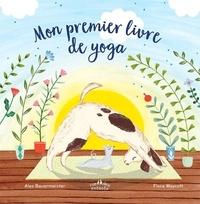 Alex Bauermeister et Flora Waycott - Mon premier livre de yoga.