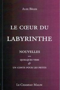Alex Beges - Le coeur du labyrinthe.