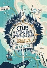 Alex Bell et Tomislav Tomic - Le club de l'ours polaire Tome 1 : Stella et les mondes gelés.