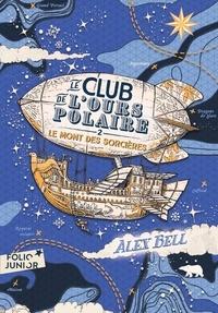Alex Bell - Le club de l'ours polaire Tome 2 : Le mont des sorcières.