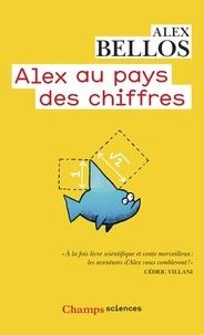 Alex Bellos - Alex au pays des chiffres - Une plongée dans l'univers des mathématiques.