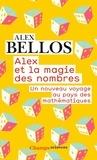 Alex Bellos - Alex et la magie des nombres - Un nouveau voyage au pays des mathématiques.