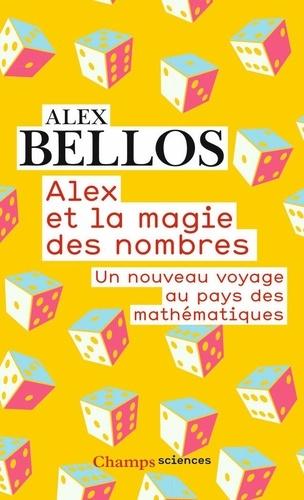 Alex et la magie des nombres. Un nouveau voyage au pays des mathématiques