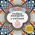 Alex Bellos et Edmund Harriss - Les formes magiques de l'univers - 80 coloriages et activités antistress.