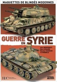 Alex Benvenuti et Max Lemaire - Guerre en Syrie - Maquettes de blindés modernes.