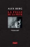 Alex Berg - La fille de la peur.