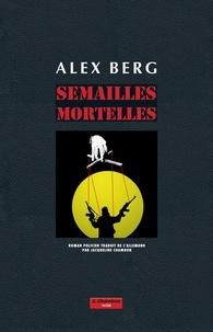Alex Berg - Semailles mortelles.