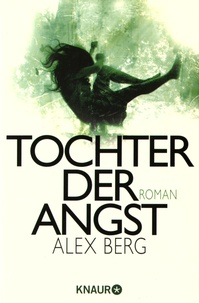 Alex Berg - Tochter der Angst.