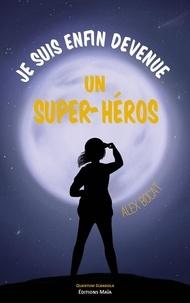 Alex Bocat - Je suis enfin devenue un super-héros.