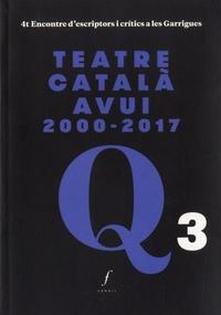 Alex Broch et Joan Cornudella - Teatre català avui 2000-2017 - 4t Encontre d'escriptors i critics a les Garrigues.