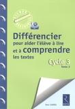 Alex Cabrol - Différencier pour aider l'élève à lire et à comprendre les textes - Cycle 3, Tome 2. 1 CD audio