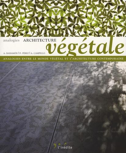 Alex Campello et Alejandro Bahamón - Architecture végétale - Analogies entre le monde végétal et l'architecture contemporaine.