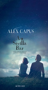 Alex Capus - Au Sevilla Bar.