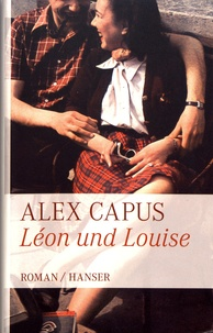 Alex Capus - Léon und Louise.