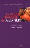 Alex-Ceslas Rzewuski - La double tragédie de Misia Sert.