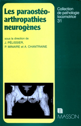 Alex Chantraine et P Minaire - Les paraostéo-arthropathies neurogènes.