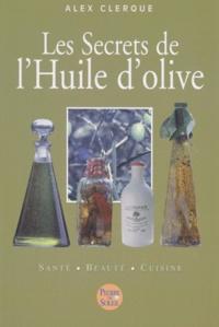 Alex Clerque - Les secrets de l'huile d'olive.