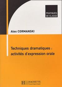 Alex Cormanski - Techniques dramatiques : activités d'expression orale.