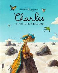Alex Cousseau et Philippe-Henri Turin - Charles à l'école des dragons.