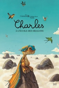Alex Cousseau et Philippe-Henri Turin - Charles a l'ecole des dragons.