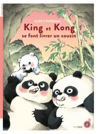 Alex Cousseau - King et Kong se font livrer un cousin.