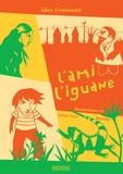 Alex Cousseau - L'ami l'iguane.