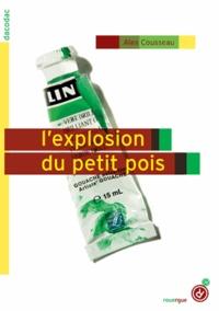 Alex Cousseau - L'explosion du petit pois.