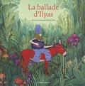 Alex Cousseau et David Sala - La ballade d'Ilyas.