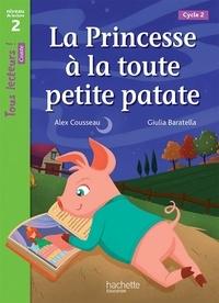 Alex Cousseau - La princesse à la toute petite patate niveau 2 (Cycle 2) : tous lecteurs ! - Livre de l'élève.