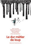 Alex Cousseau et Kéthévane Davrichewy - Le dur métier de loup.