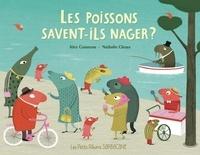 Alex Cousseau et Nathalie Choux - Les poissons savent-ils nager ?.
