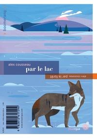 Alex Cousseau - Par la forêt / Par le lac.