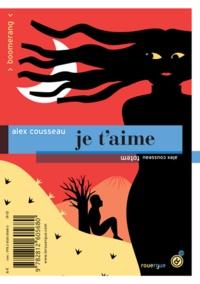 Alex Cousseau - Totem / Je t'aime.