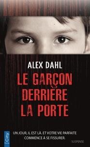 Téléchargement d'ebooks gratuits pour allumer le feu Le garçon derrière la porte en francais par Alex Dahl 9782824613109