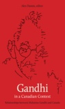 Alex Damm - Gandhi in a Canadian Context - Relationships between Mahatma Gandhi and Canada.