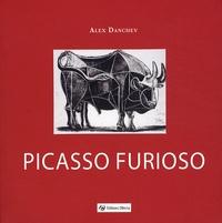 Alex Danchev - Picasso Furioso.