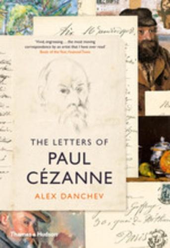 Alex Danchev - The letters of Paul Cezanne.