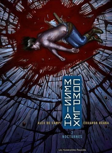 Alex de Campi et Eduardo Ocaña - Messiah Complex Tome 2 : Nocturnes.