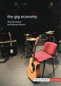 Alex De Ruyter et Martyn Brown - The Gig Economy.