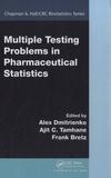 Alex Dmitrienko - Multiple Testing Problems in Pharmaceutical Statistics.